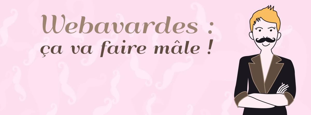 """Les Webavardes vont faire """"mâle"""" aux Galeries Lafayette Strasbourg le 7 novembre prochain !"""